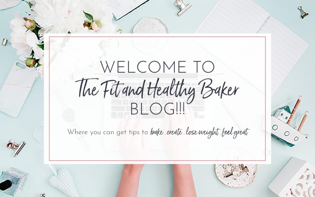 Welcome to The Fit and Healthy Baker!