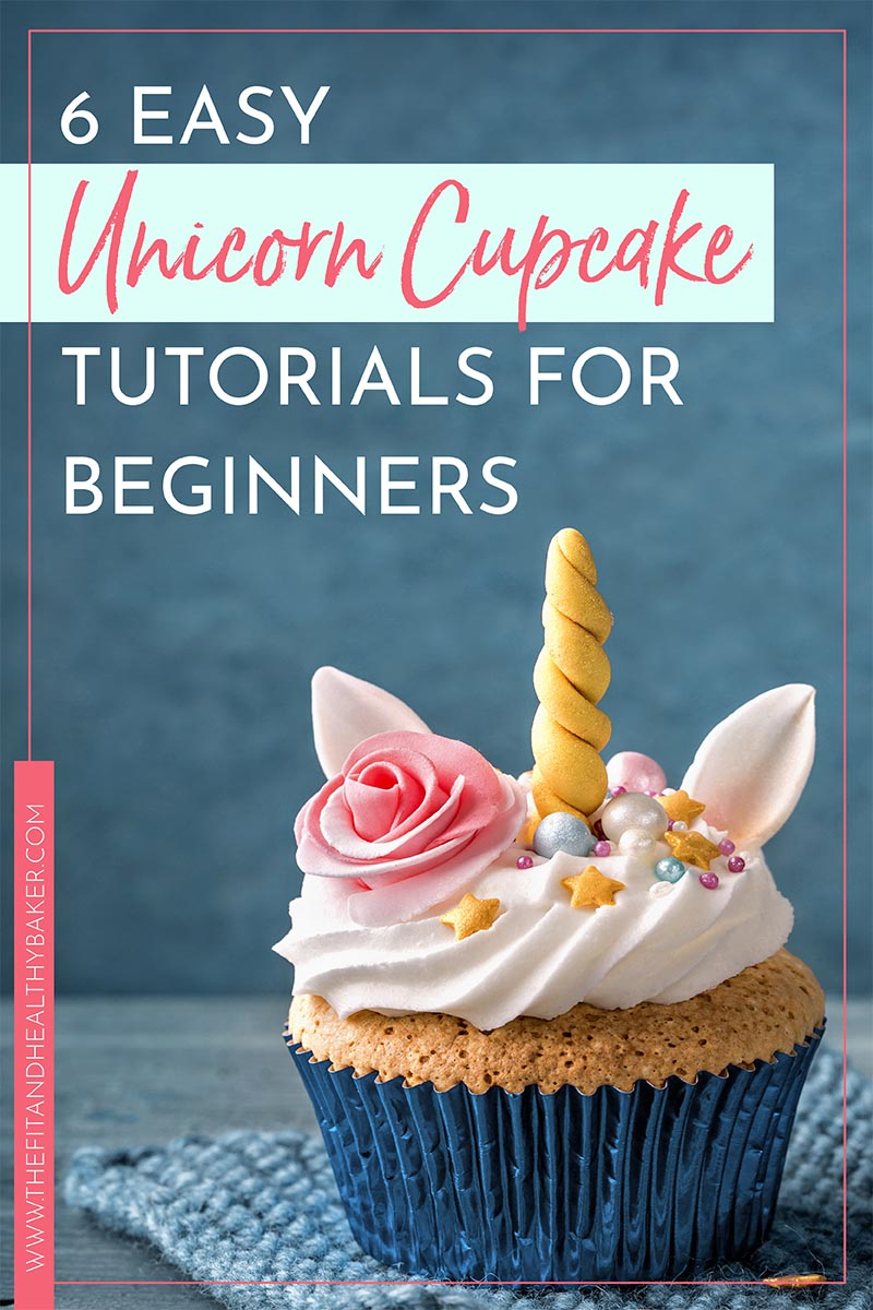 Learn how to make unicorn cupcakes with these six easy tutorials for begginers