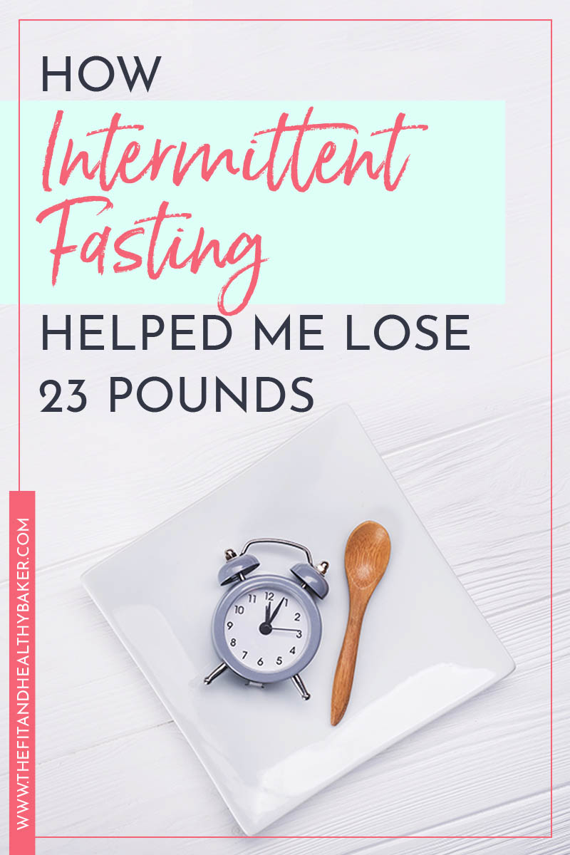 How Intermittent Fasting Helped Me Lose 23 Pounds