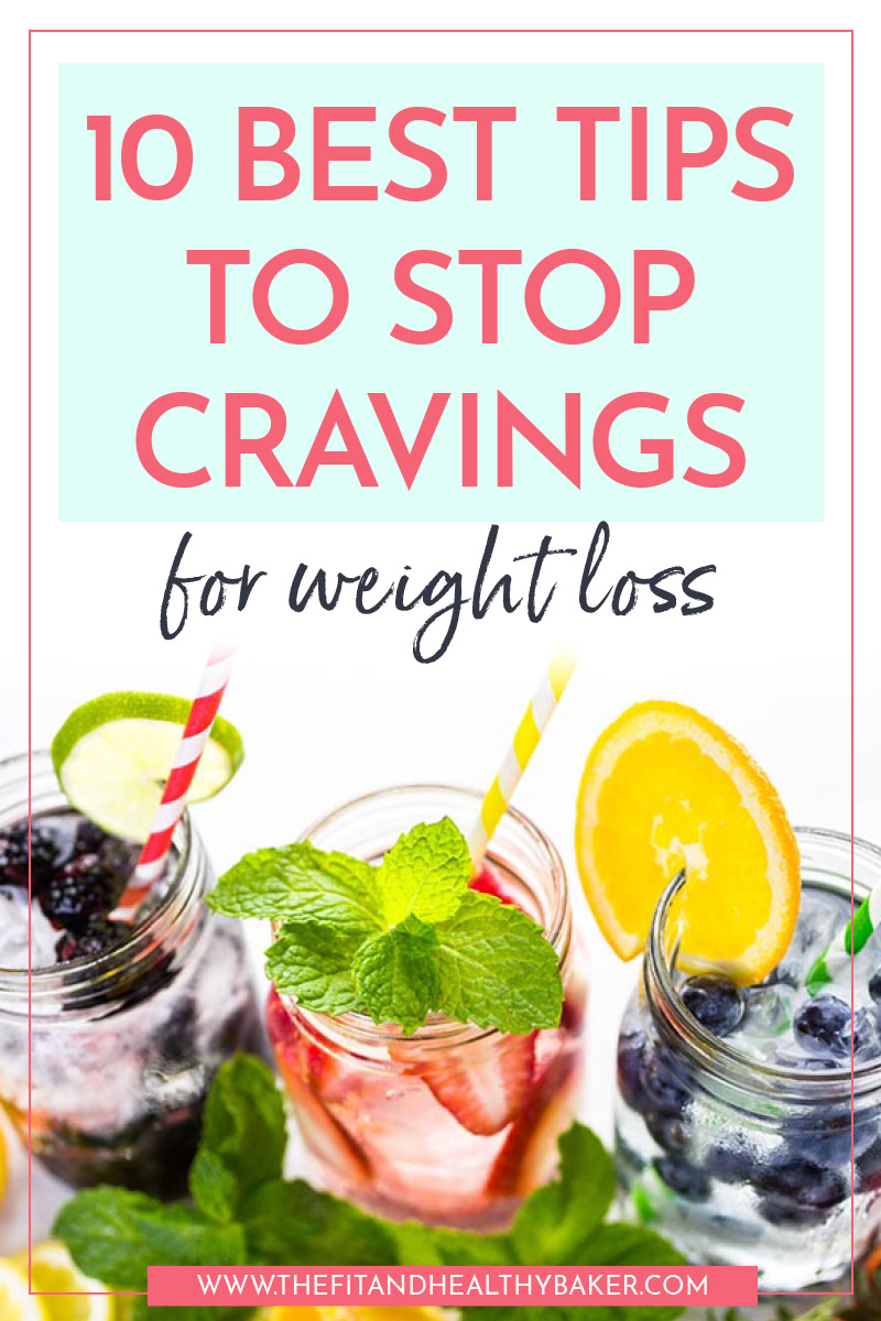 10 Best Tips To Stop Cravings For Weight Loss