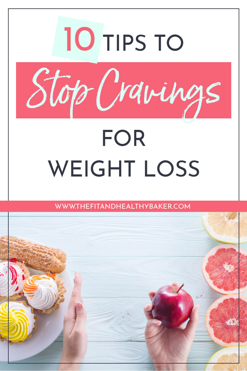 10 Tips To Stop Cravings For Weight Loss