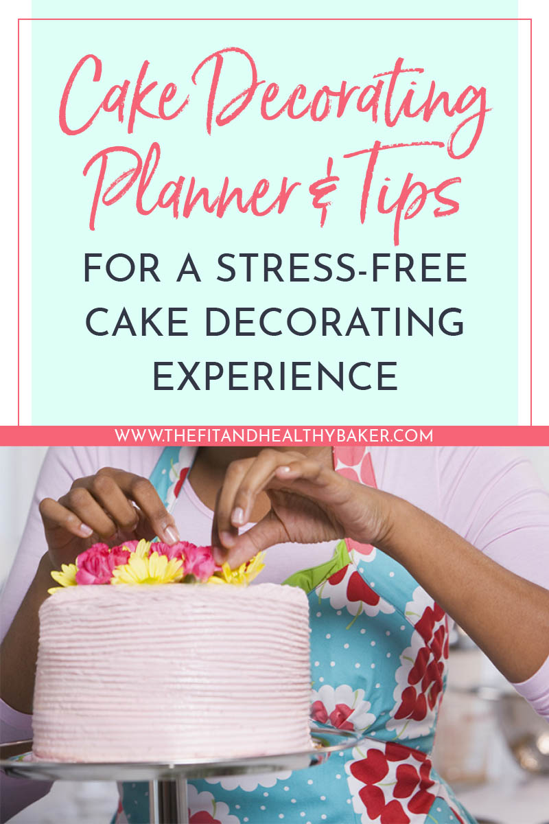 Cake decorating Planner and Tips for Stress Free Cake Decorating