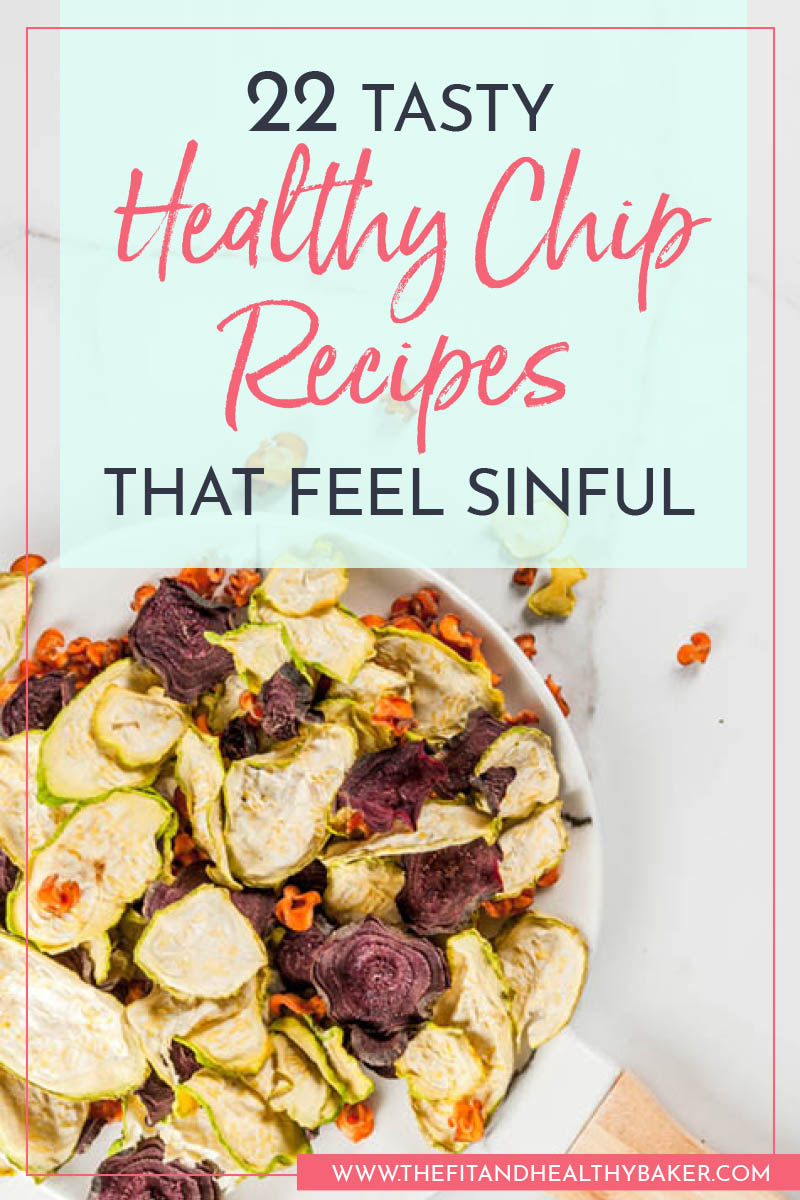 22-Healthy-Chip-Recipes-That-Feel-Sinful