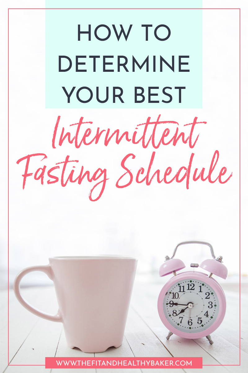 How to Determine Your Best Intermittent Fasting Schedule