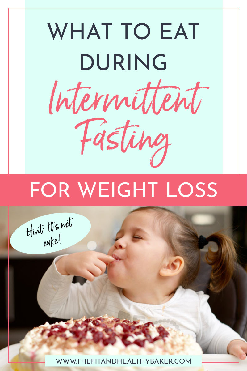 What to Eat During Intermittent Fasting for Weight Loss - Not Cake