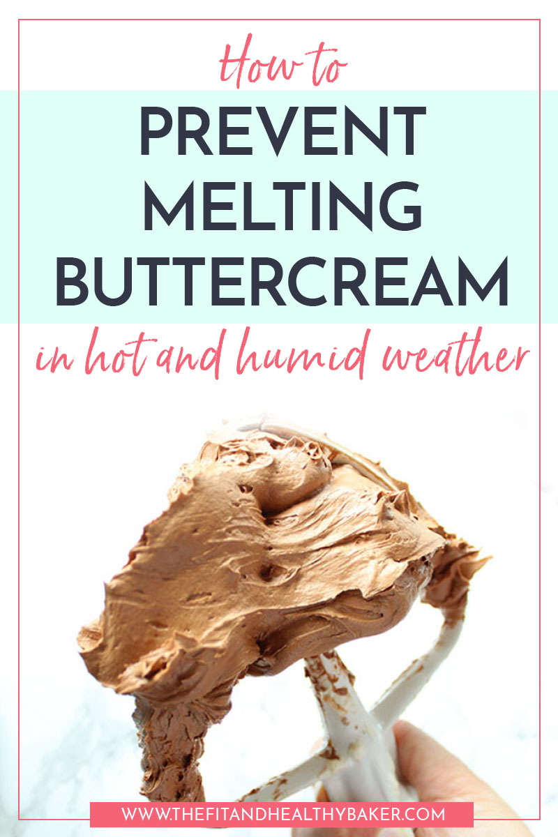 How to Prevent Melting Buttercream in Hot and Humid Weather