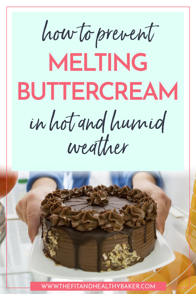 How to prevent melting buttercream in hot weather