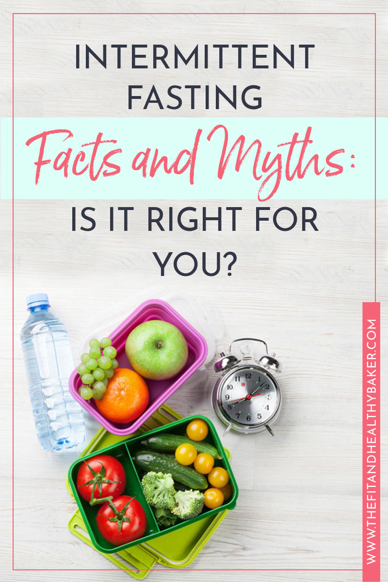 Intermittent Fasting Facts and Myths - Is it Right for You?