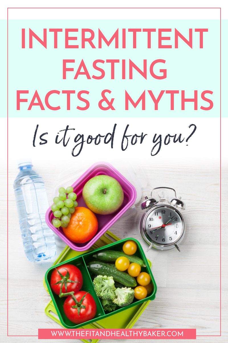 Intermittent Fasting Facts and Myths - is it good for you