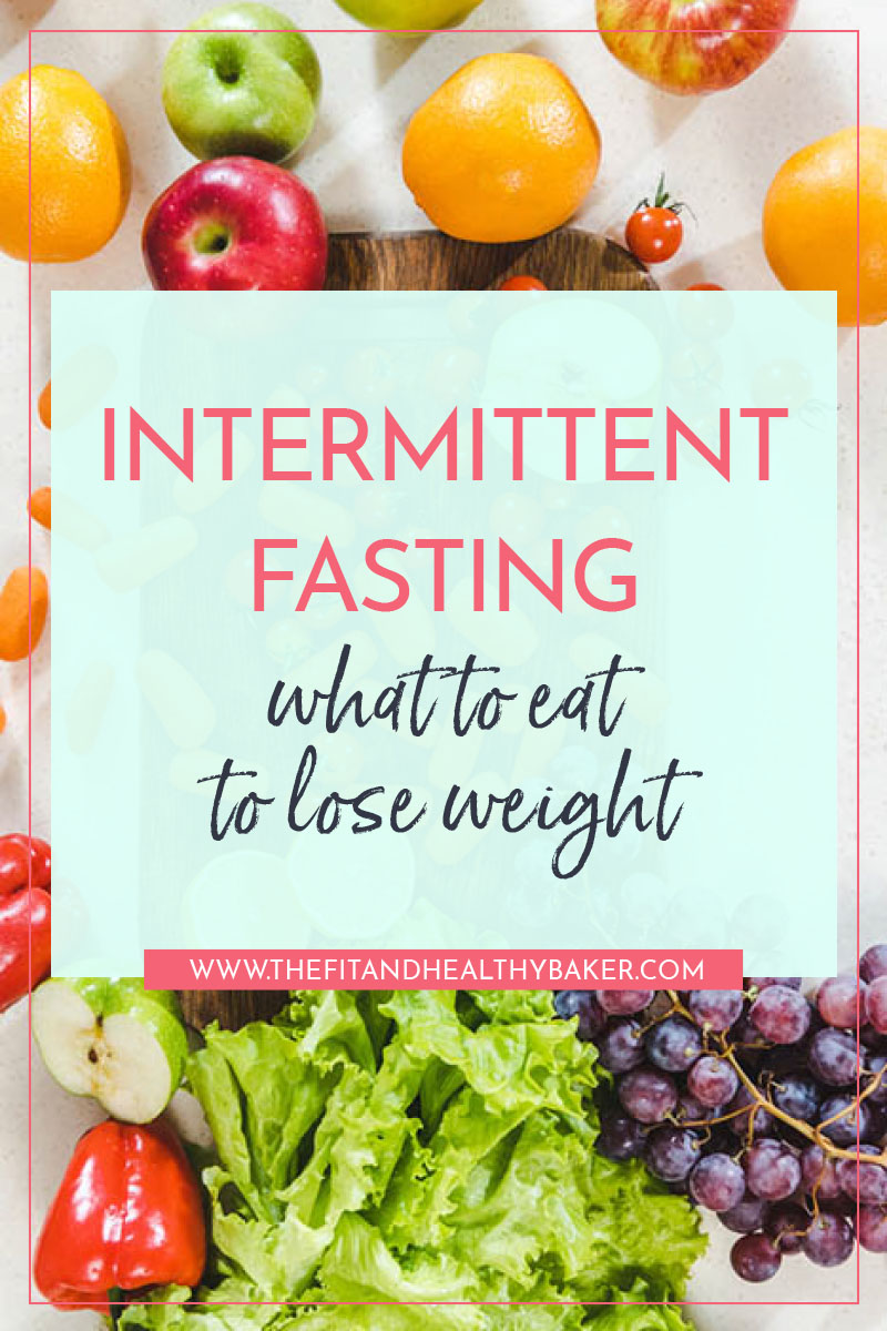 Intermittent Fasting - What to Eat to Lose Weight