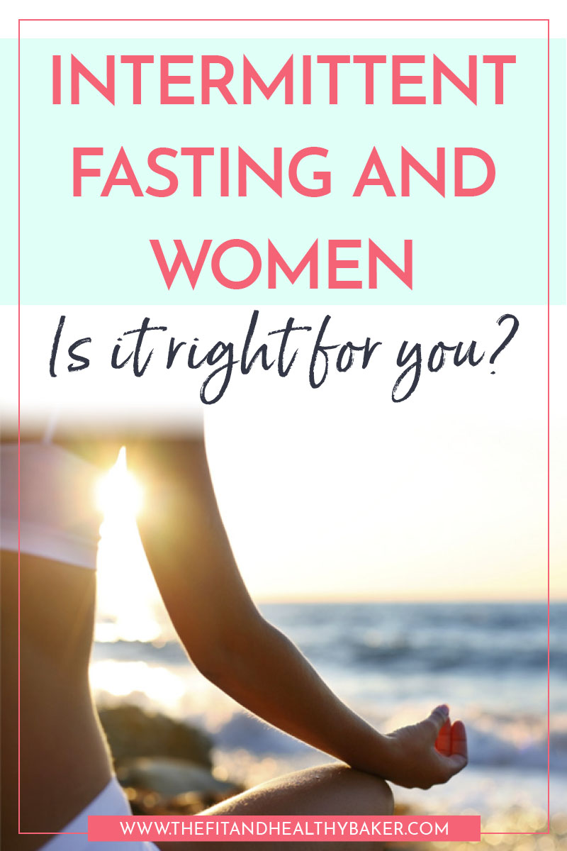 Intermittent Fasting and Women - Is it right for you