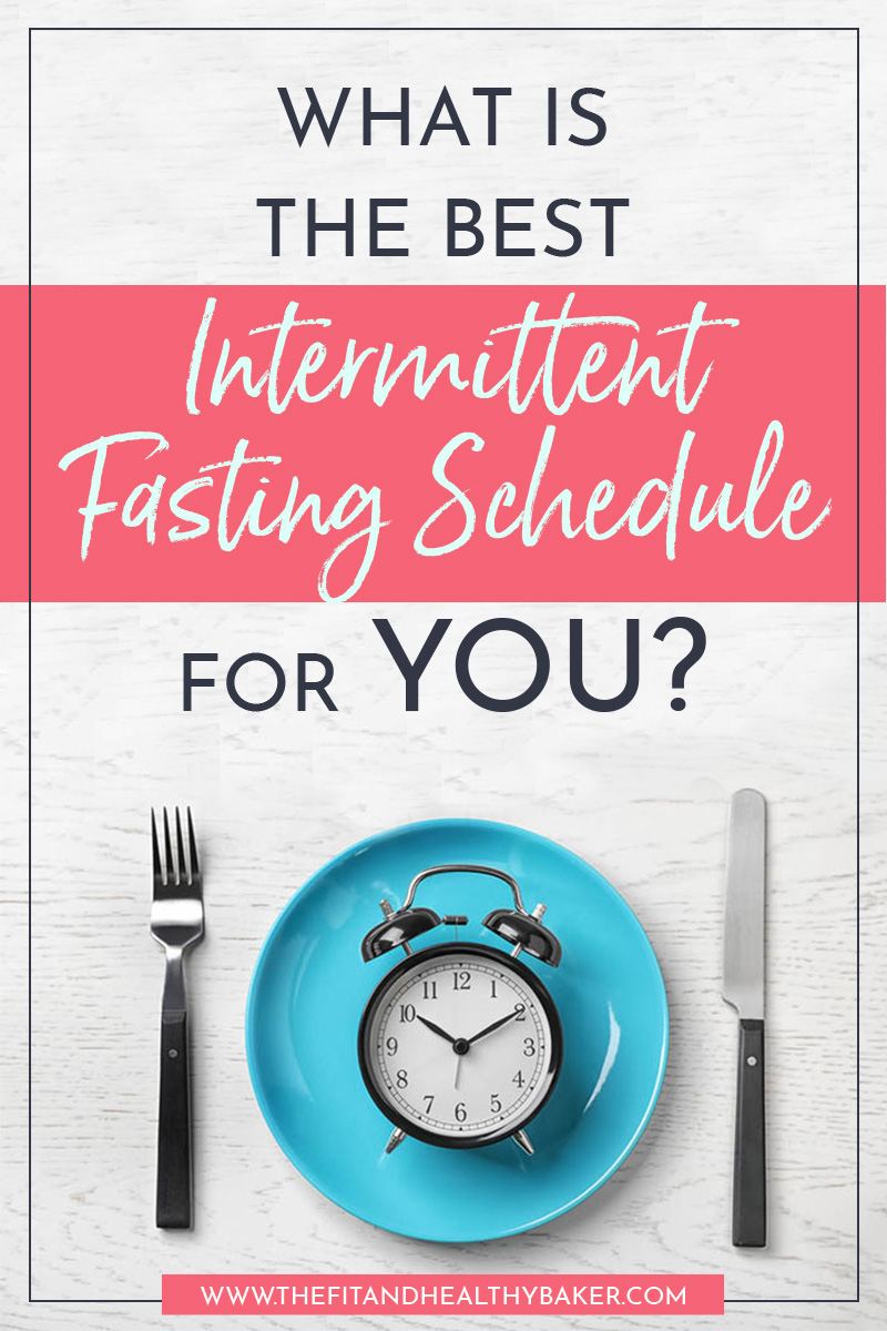 What is the Best Intermittent Fasting Schedule for You