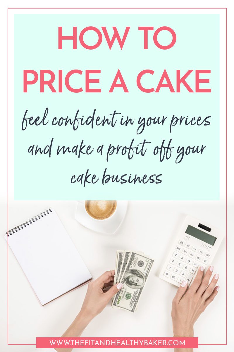 How to Price a Cake feel confident and make a profit