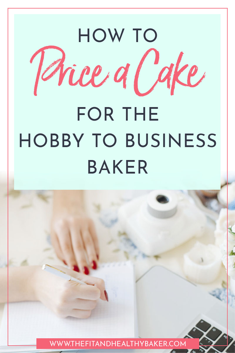 How to Price a Cake for the Hobby to Business Baker