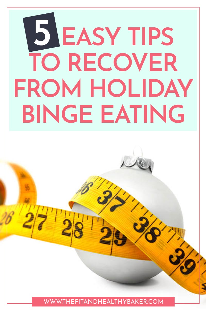 5 Easy Tips to Recover From Holiday Binge Eating