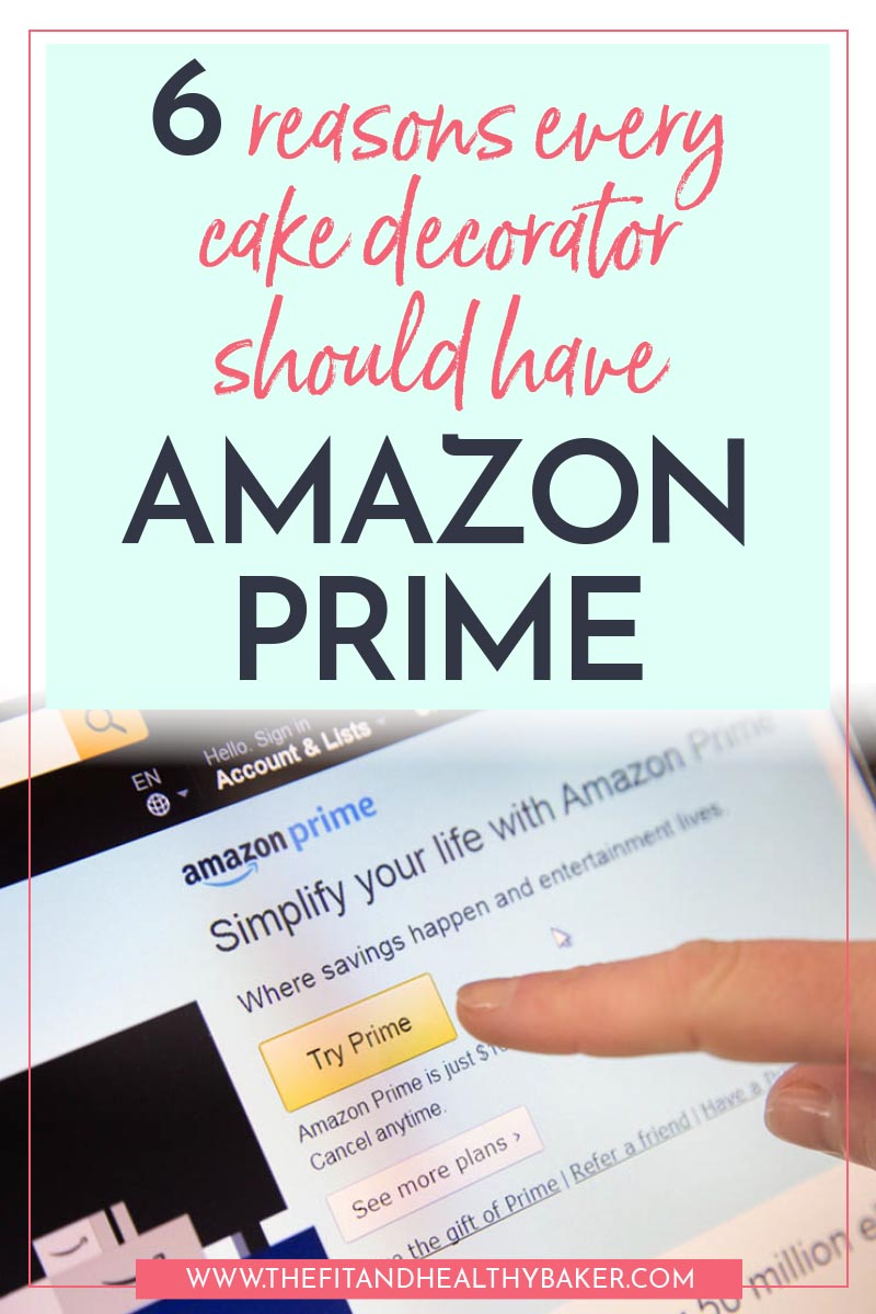 6 reasons every cake decorator should have Amazon Prime