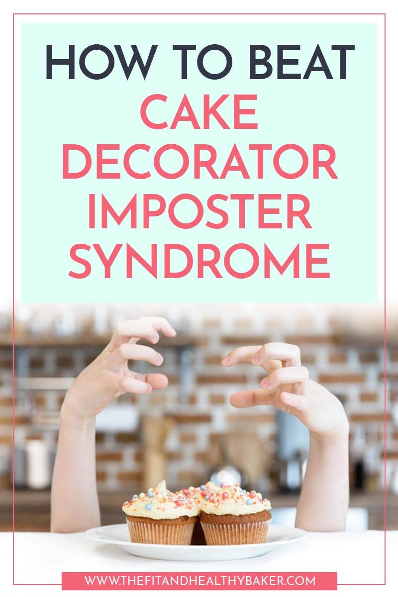How to Beat Cake Decorator Imposter Syndrome