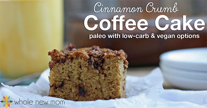 Healthy Holiday Baked Goods - Cinnamon-Crumb-Coffee-Cake-at-Whole-New-Mom-fb