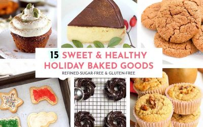 15 Sweet Healthy Holiday Baked Goods (Refined-Sugar-Free Gluten-Free)