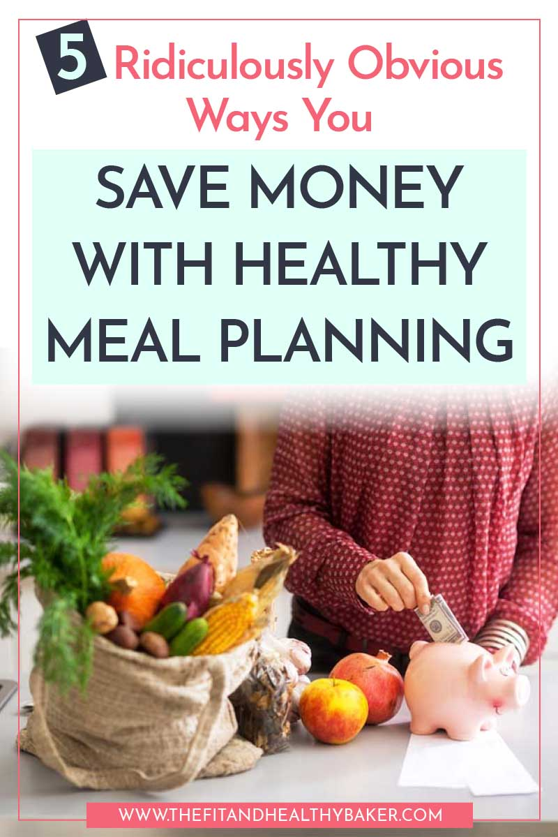 5 Ridiculously Obvious Ways You Save Money with Healthy Meal Planning - money