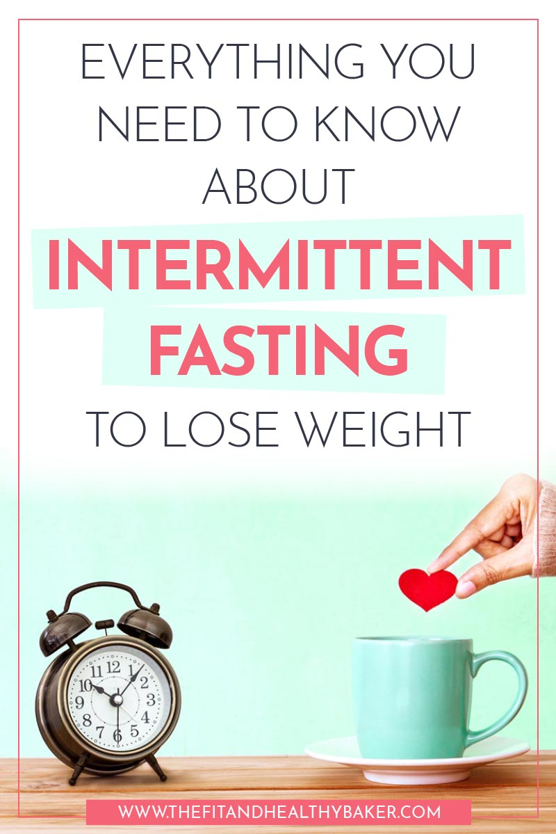 Everything you need to know about intermittent fasting to lose weight