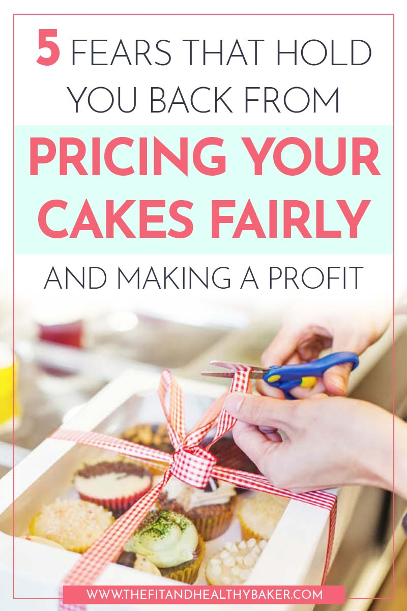 5 fears that hold you back from pricing your cakes fairly and making a profit - cupcakes